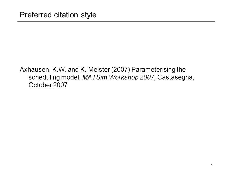 Parametrising the scheduling model KW Axhausen and K Meister IVT ETH Zürich October 2007