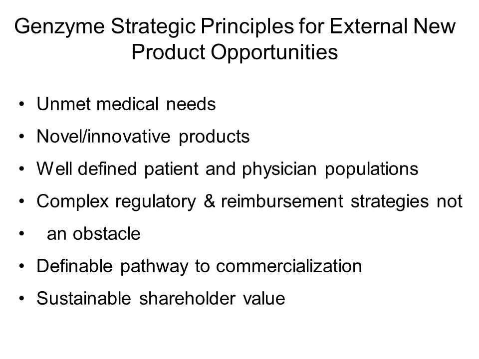 Unmet medical needs Novel/innovative products Well defined patient and physician populations Complex regulatory & reimbursement strategies not an obst