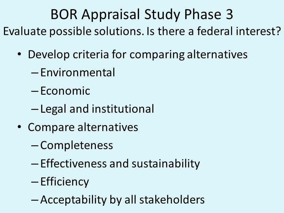 BOR Appraisal Study Phase 3 Evaluate possible solutions.