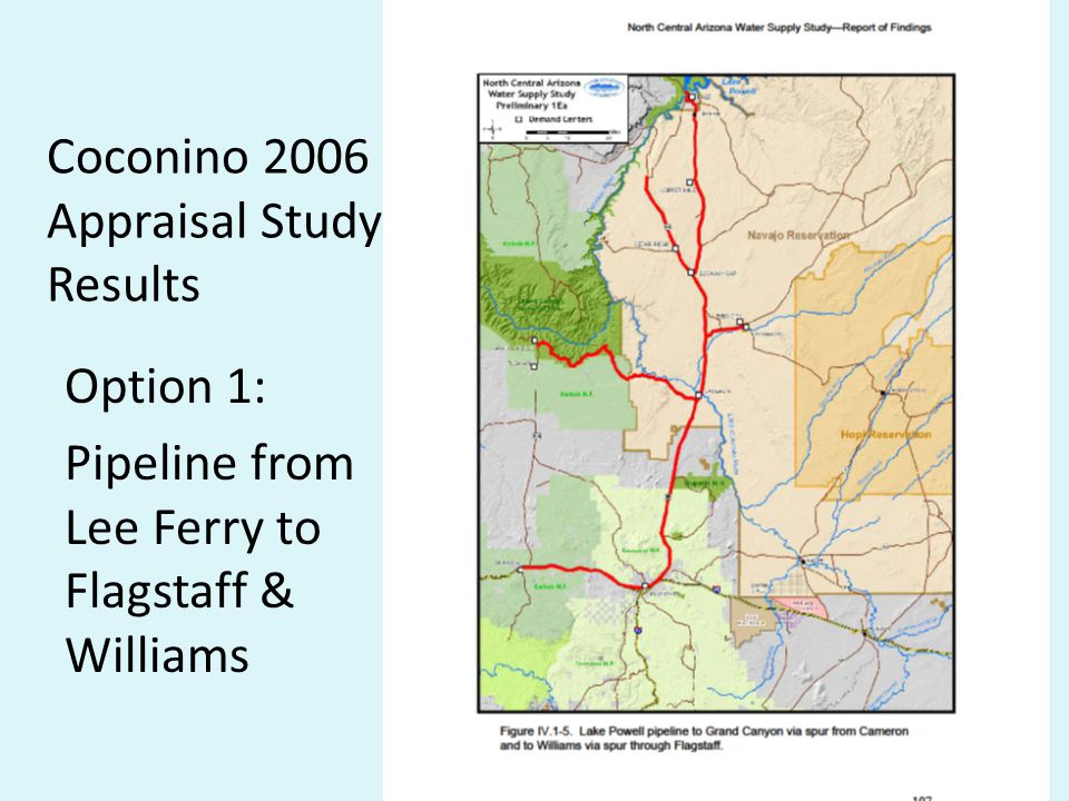 Coconino 2006 Appraisal Study Results Option 1: Pipeline from Lee Ferry to Flagstaff & Williams
