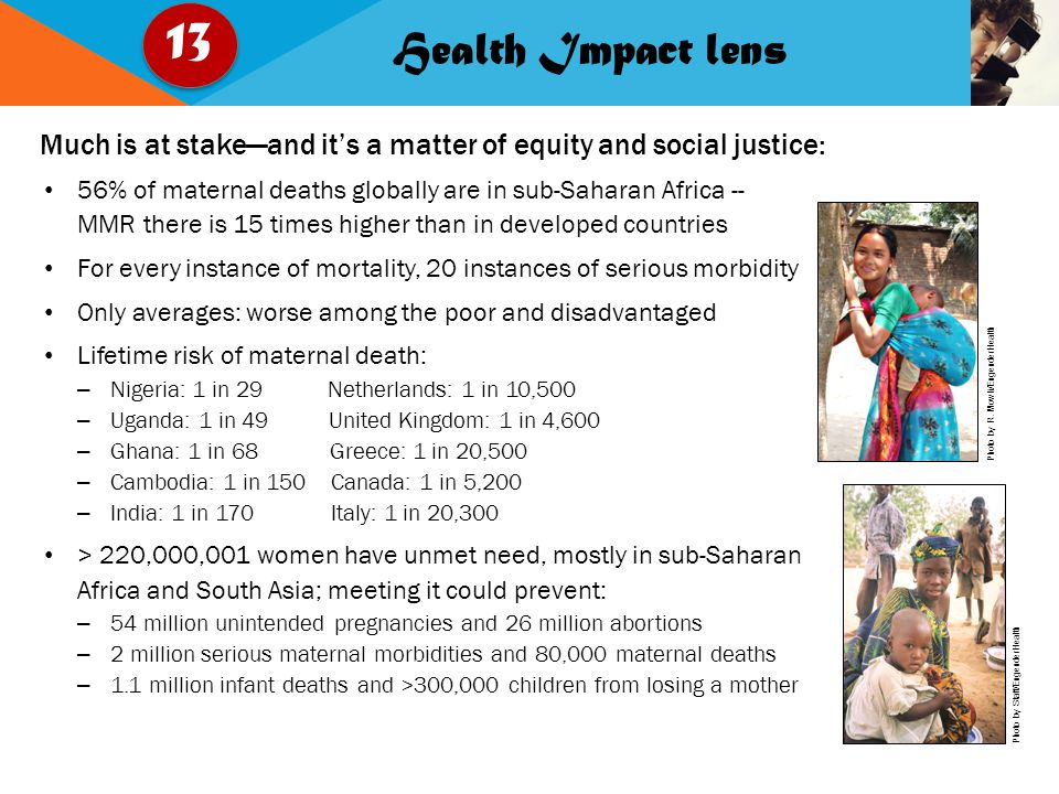 Photo by R. Mowli/EngenderHealth Photo by Staff/EngenderHealth Much is at stake—and it's a matter of equity and social justice: Health Impact lens 13