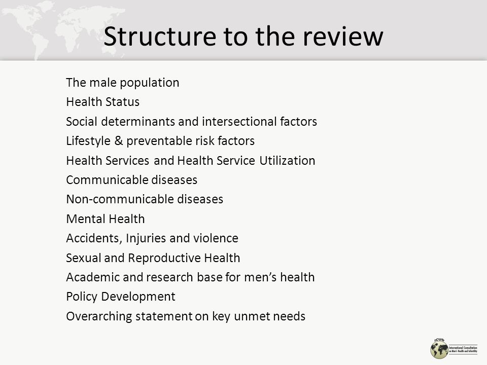 Policy development Though the reports cite that many policy developments have had a major effect on the wellbeing of men, such as no-smoking bans, enforced road traffic legislation and workplace health and safety, these are not universal.