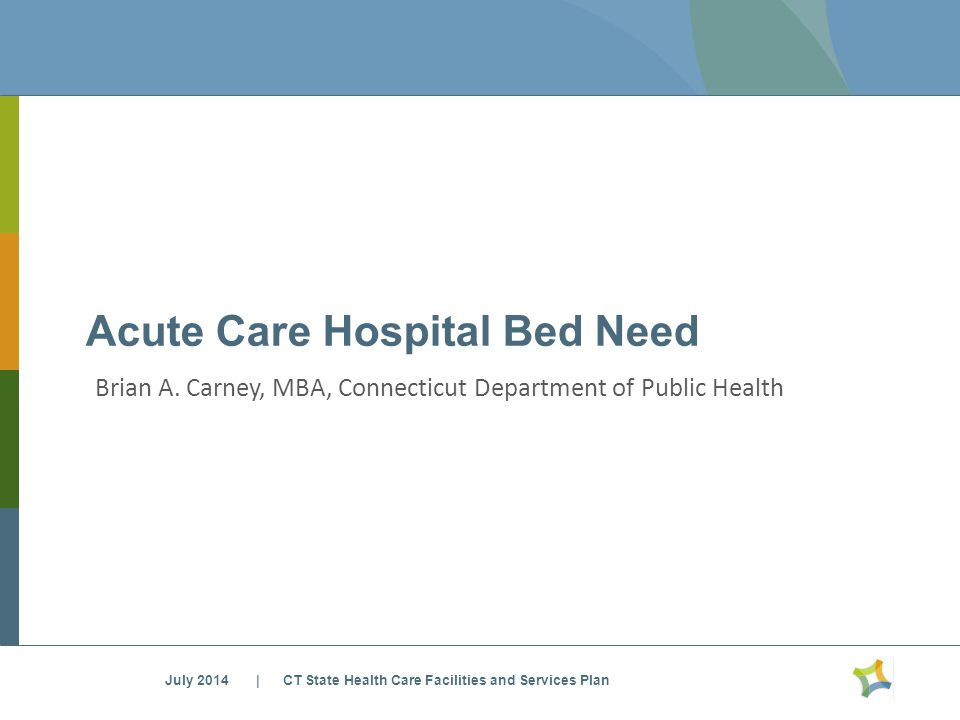 Acute Care Hospital Bed Need Brian A.