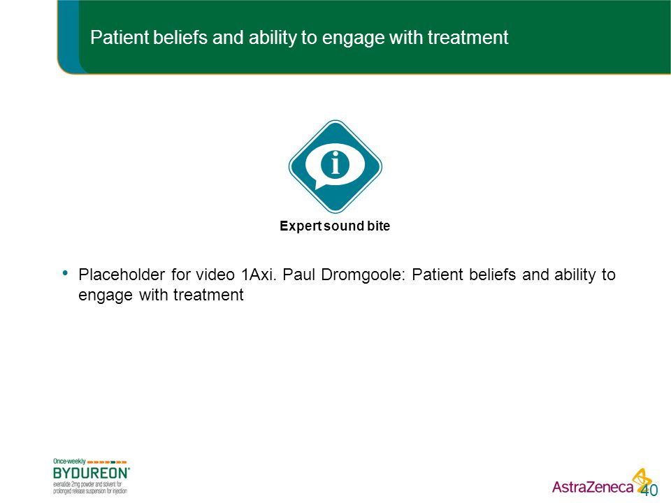 Patient beliefs and ability to engage with treatment Placeholder for video 1Axi.