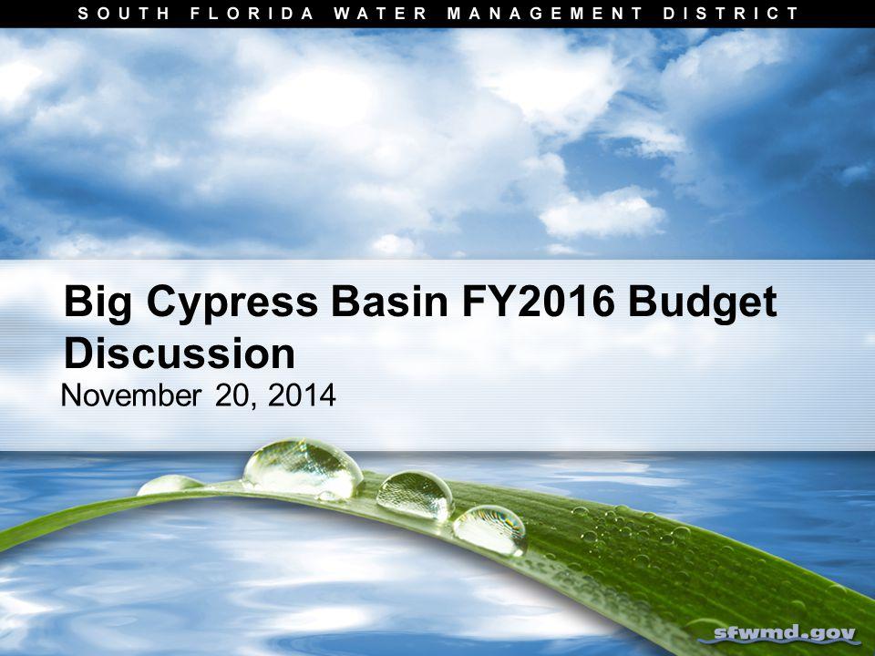 November 20, 2014 Big Cypress Basin FY2016 Budget Discussion