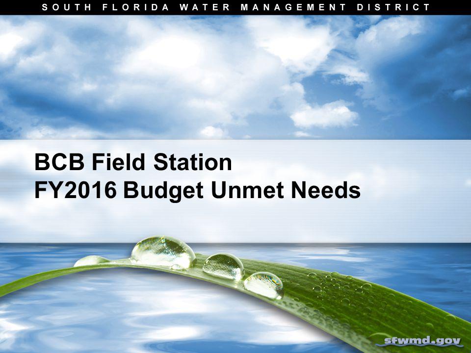 BCB Field Station FY2016 Budget Unmet Needs