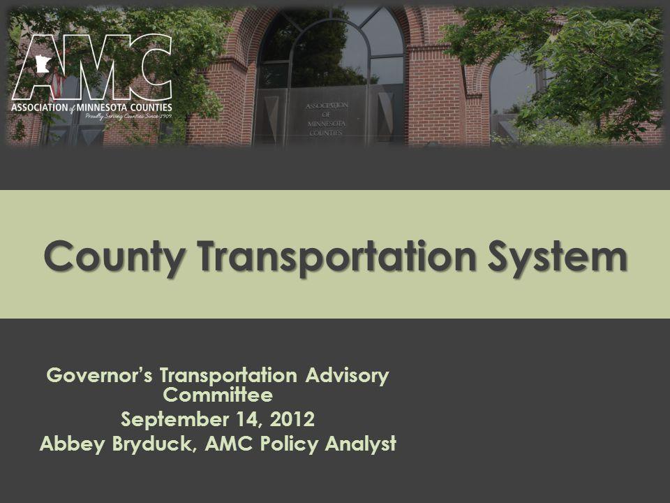 Abbey Bryduck AMC Transportation Policy Analyst Abryduck@mncounties.org 651 789 4339