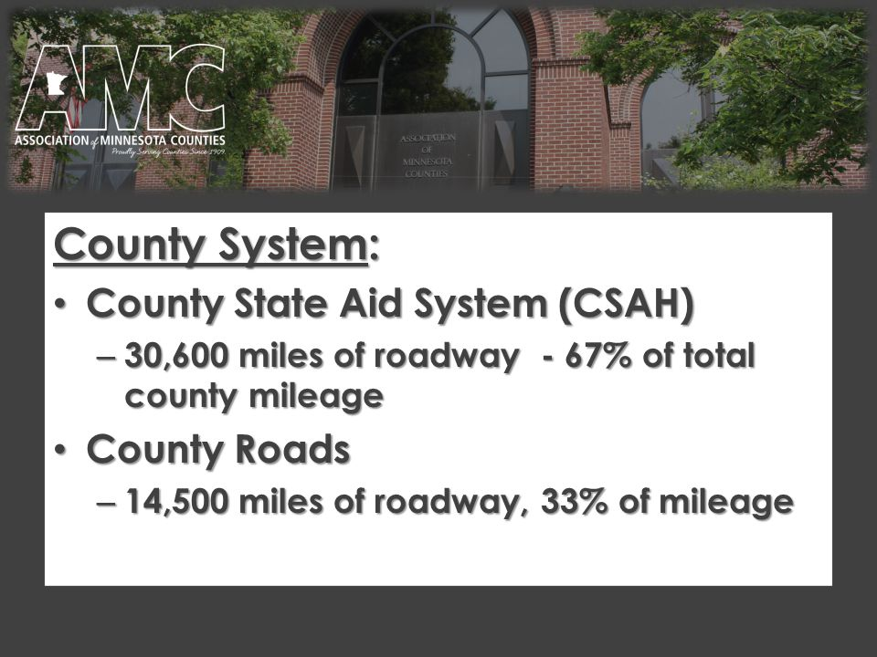 County State Aid System (CSAH) Main Revenue Sources License Tab Fees License Tab Fees Vehicles Sales Tax (MVST) Vehicles Sales Tax (MVST) Gas Tax Gas Tax