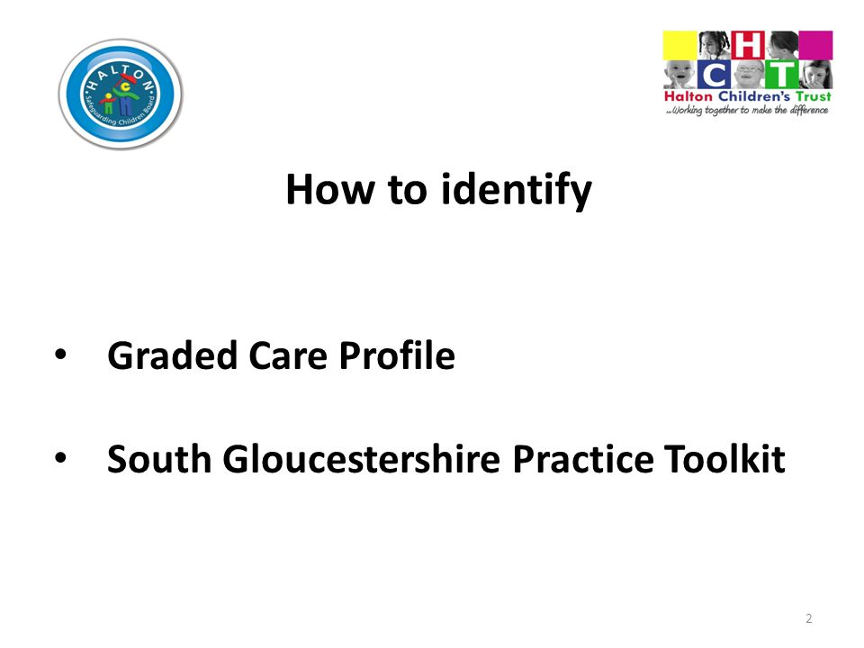 2 How to identify Graded Care Profile South Gloucestershire Practice Toolkit