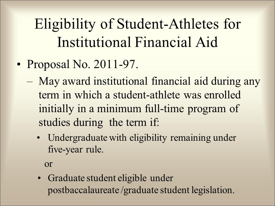 Eligibility of Student-Athletes for Institutional Financial Aid Proposal No.