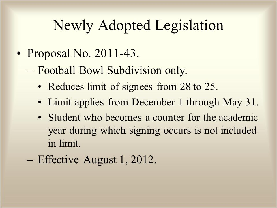Newly Adopted Legislation Proposal No. 2011-43. –Football Bowl Subdivision only.