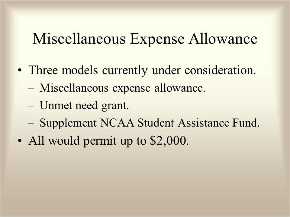 Miscellaneous Expense Allowance Three models currently under consideration.