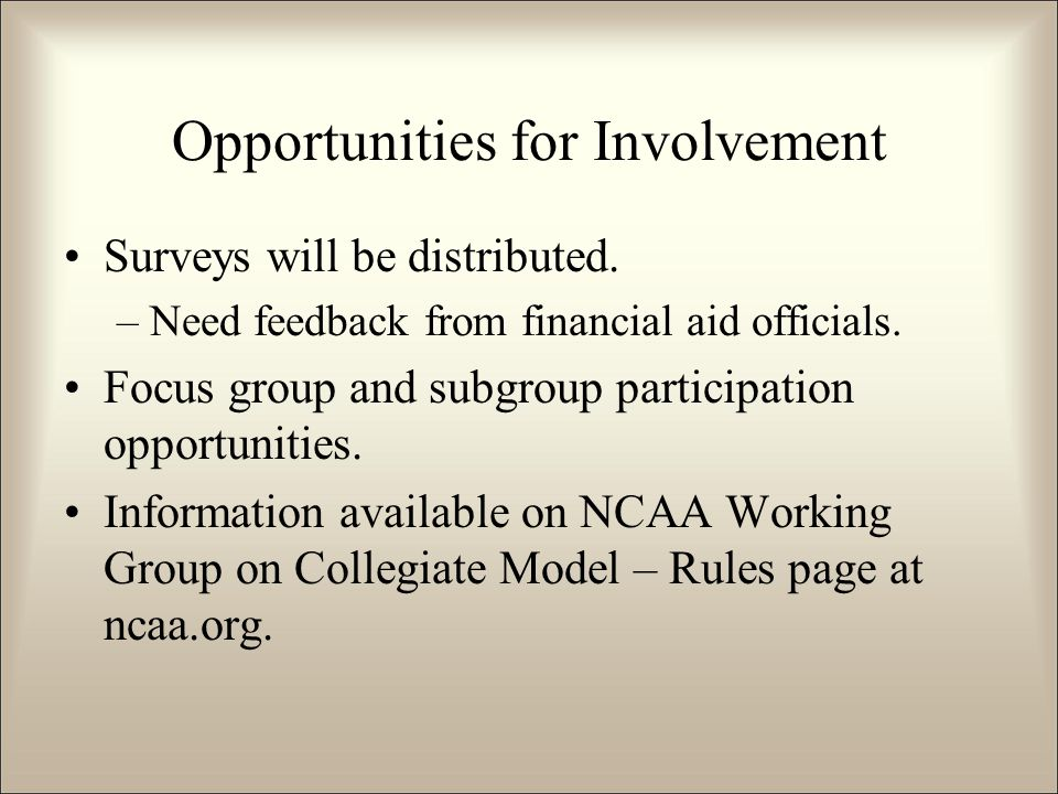 Surveys will be distributed. –Need feedback from financial aid officials.