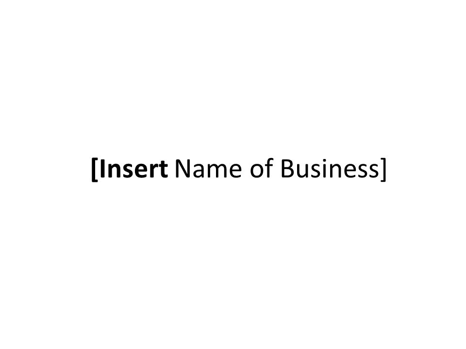 [Insert Name of Business]