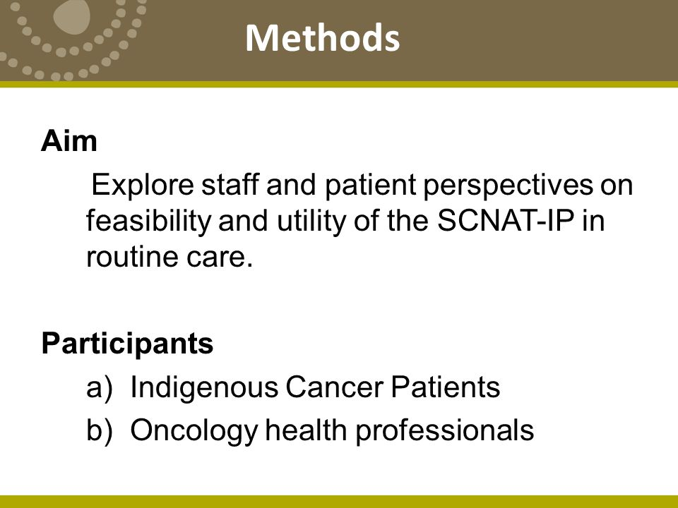 Methods Aim Explore staff and patient perspectives on feasibility and utility of the SCNAT-IP in routine care.