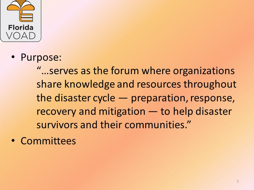 Background VOADS/COADs – Voluntary Organizations Active in Disaster – Community Organizations Active in Disaster Local, state, national 4 C's – Cooperation – Communication – Coordination – Collaboration 4