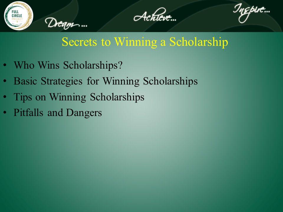 Secrets to Winning a Scholarship Who Wins Scholarships.