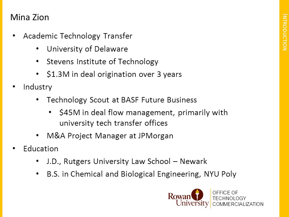 OFFICE OF TECHNOLOGY COMMERCIALIZATION I NTRODUCTION Mina Zion Academic Technology Transfer University of Delaware Stevens Institute of Technology $1.