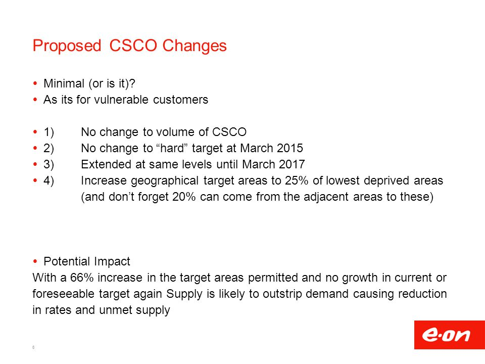 "Proposed CSCO Changes  Minimal (or is it)?  As its for vulnerable customers  1)No change to volume of CSCO  2)No change to ""hard"" target at March"
