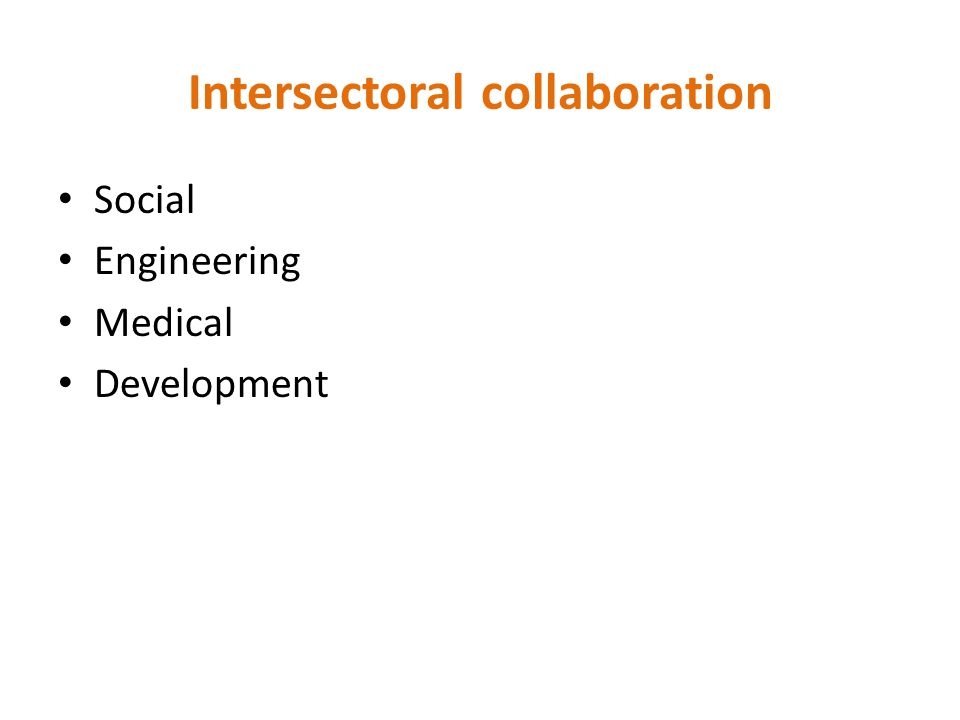 Intersectoral collaboration Social Engineering Medical Development