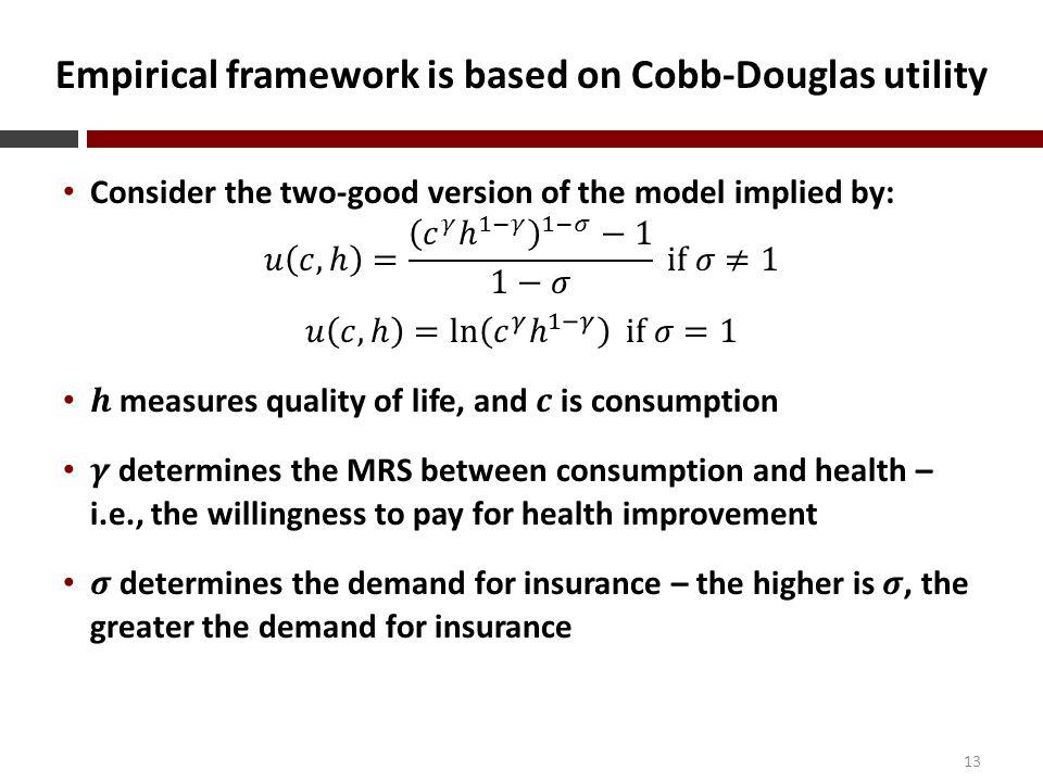 Empirical framework is based on Cobb-Douglas utility 13