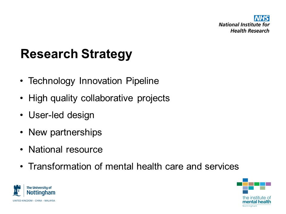 Research Strategy Technology Innovation Pipeline High quality collaborative projects User-led design New partnerships National resource Transformation