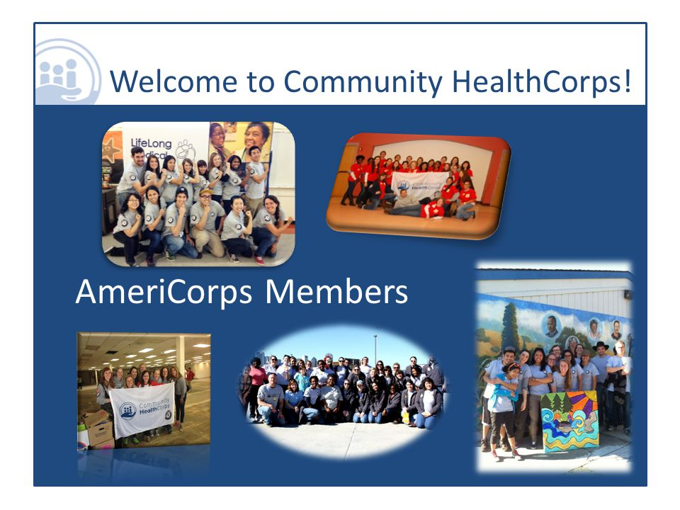 Welcome to Community HealthCorps! AmeriCorps Members