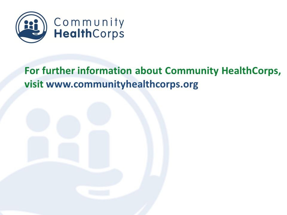 For further information about Community HealthCorps, visit www.communityhealthcorps.org
