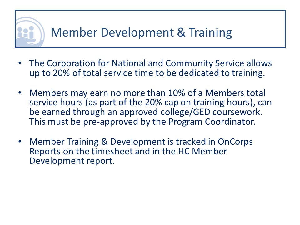 The Corporation for National and Community Service allows up to 20% of total service time to be dedicated to training.