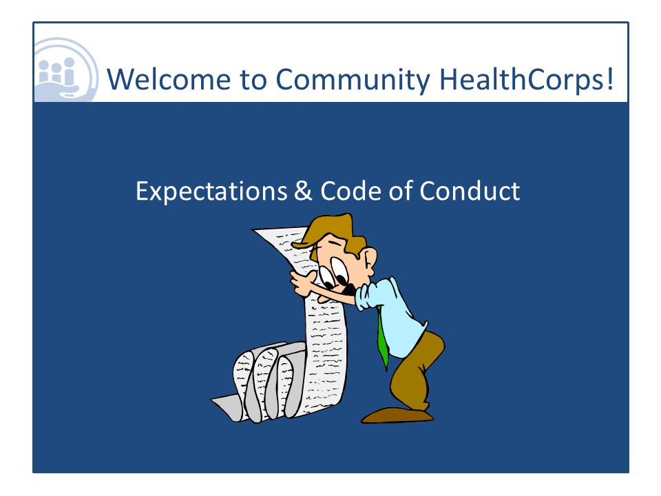 Welcome to Community HealthCorps! Expectations & Code of Conduct