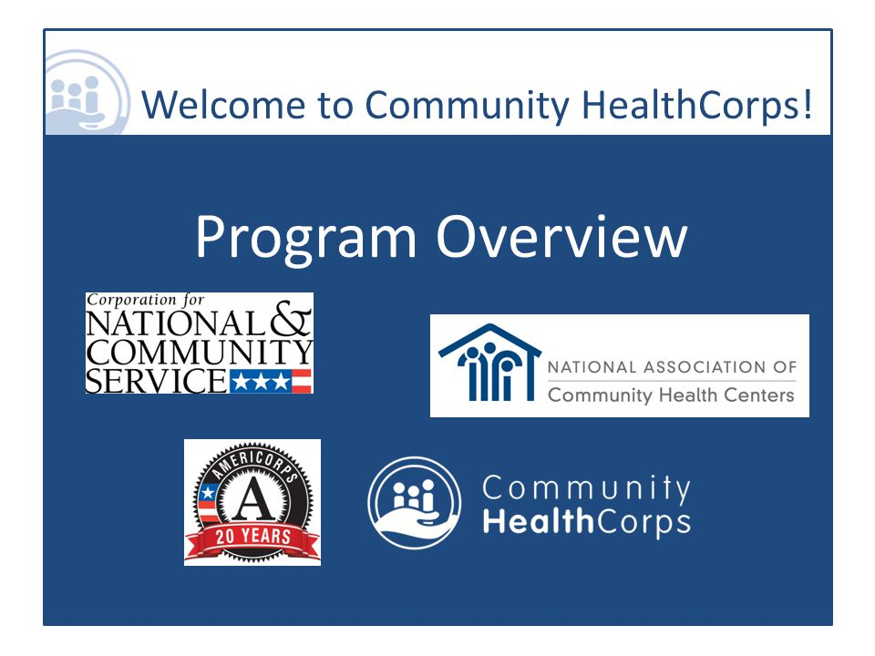 Welcome to Community HealthCorps! Program Overview