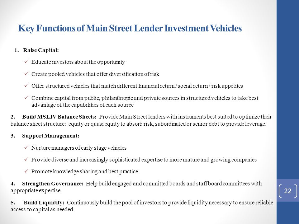 Key Functions of Main Street Lender Investment Vehicles 1.