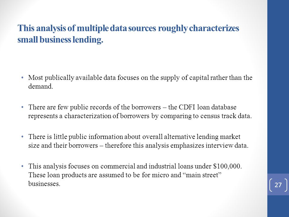 This analysis of multiple data sources roughly characterizes small business lending.