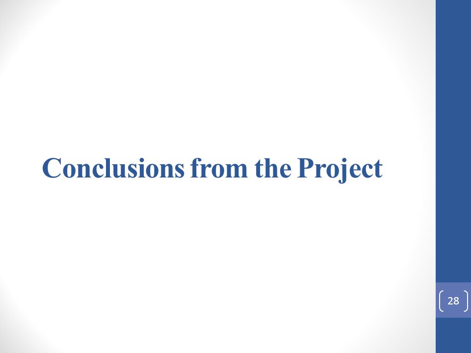 Conclusions from the Project 28