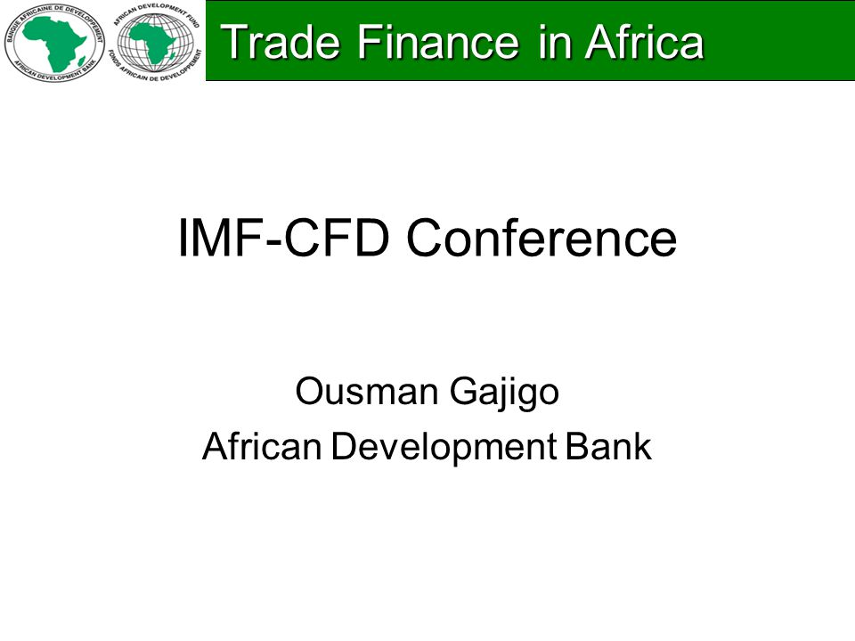 Thank you http://www.afdb.org/fileadmin/uploads/afdb/Documents/Publications/Trade_Finan ce_Report_AfDB_EN_-_12_2014.pdf Trade Finance in Africa Trade Finance in Africa