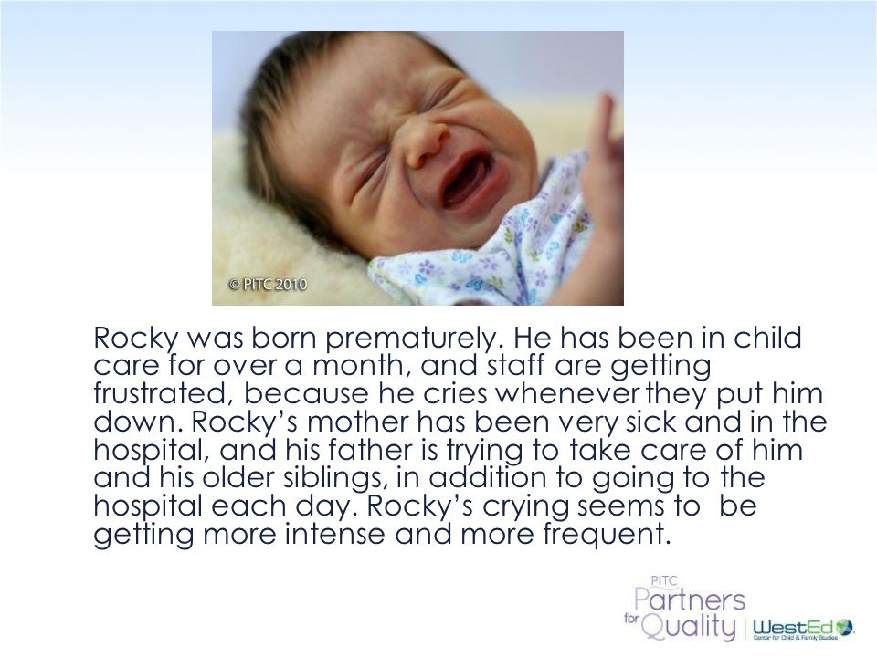 WestEd.org Rocky was born prematurely.