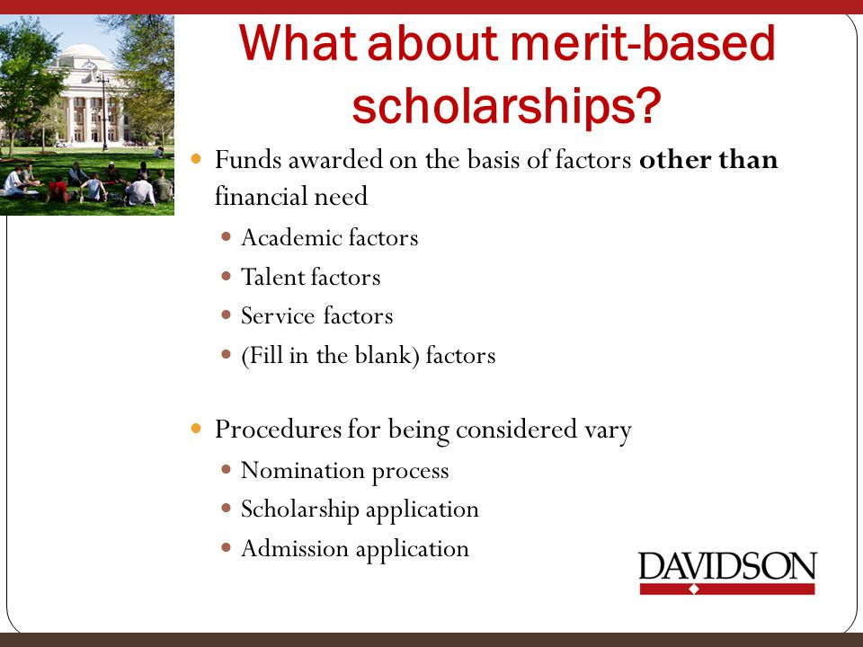 What about merit-based scholarships.