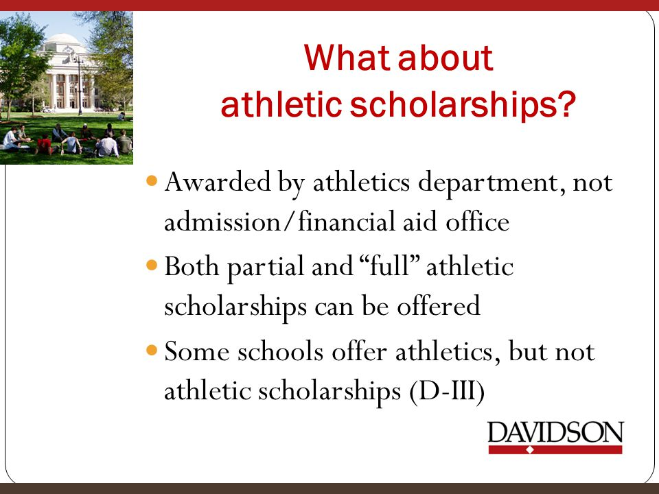 What about athletic scholarships.
