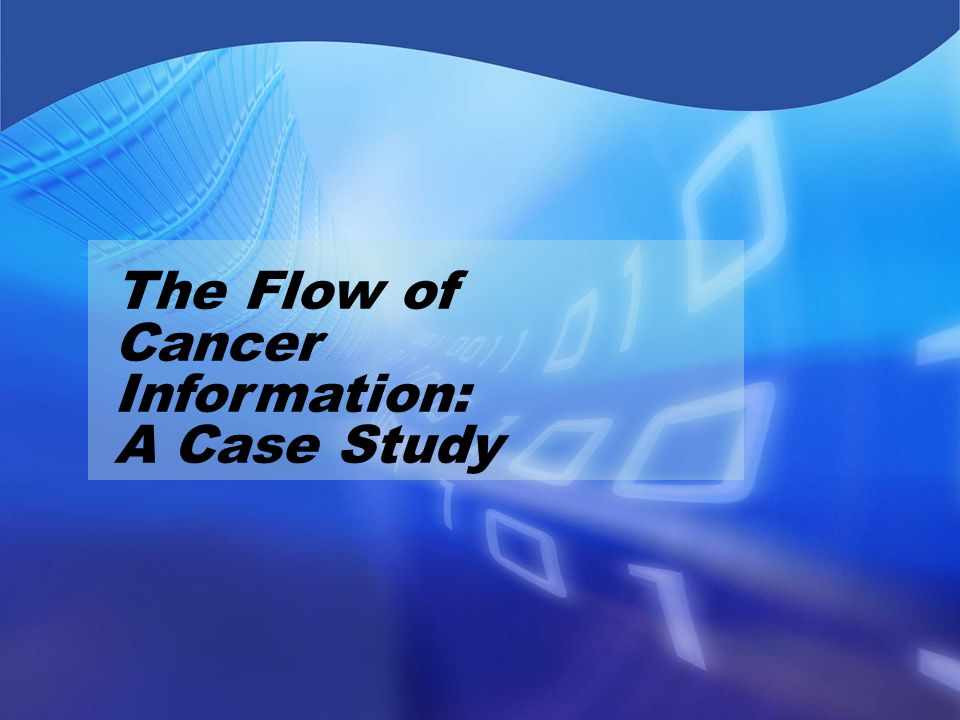 The Flow of Cancer Information: A Case Study