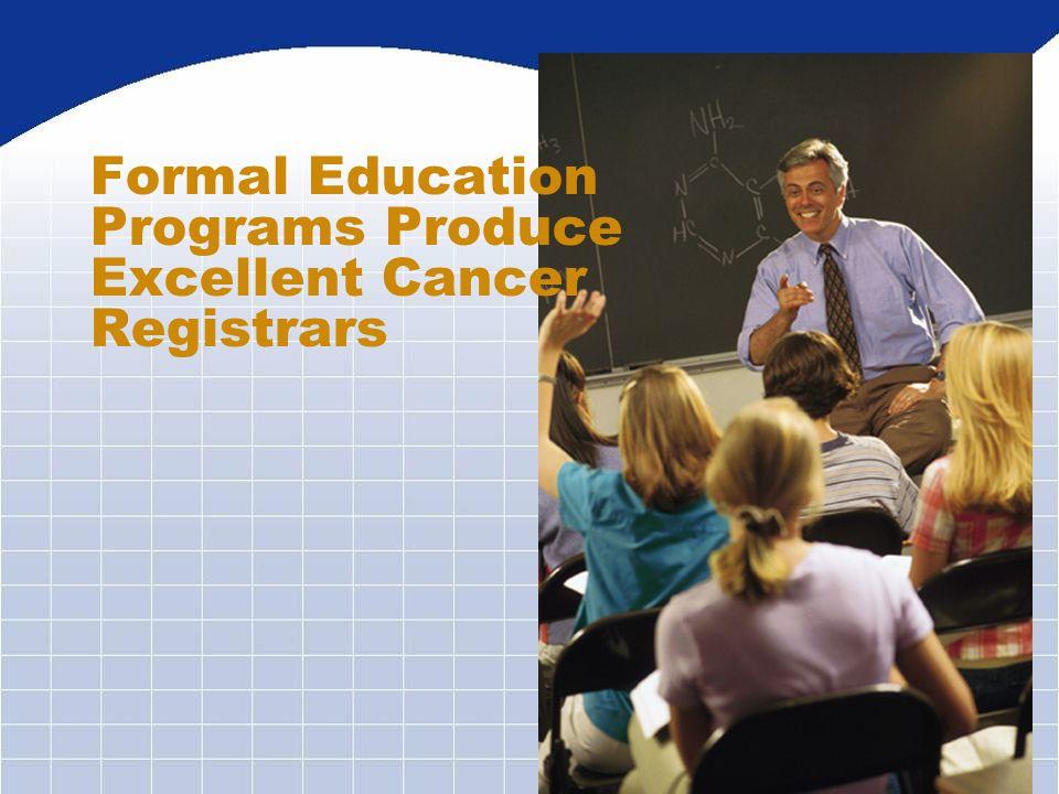 Formal Education Programs Produce Excellent Cancer Registrars