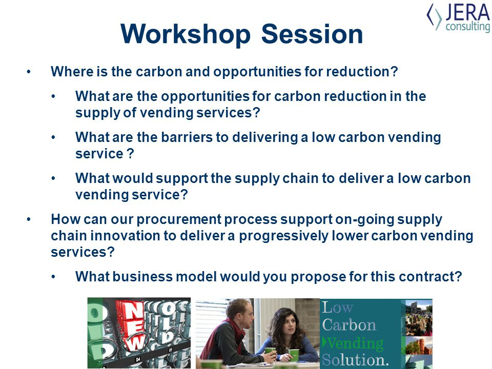 Workshop Session Where is the carbon and opportunities for reduction.