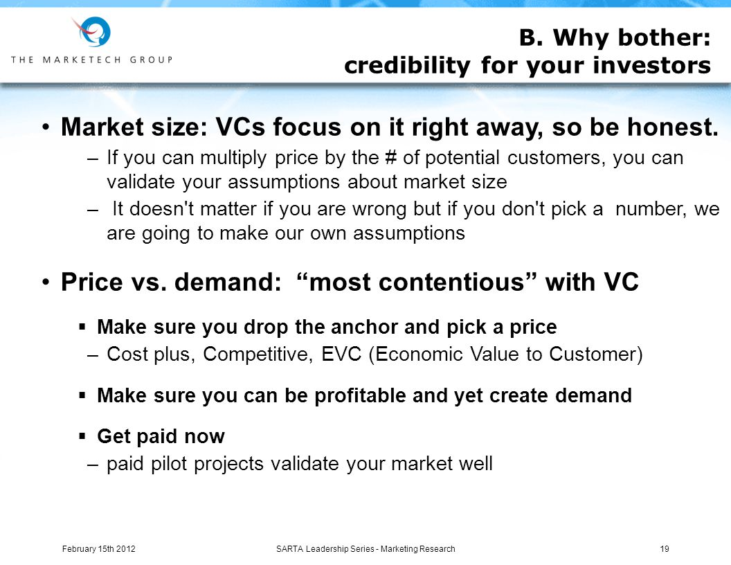 Market size: VCs focus on it right away, so be honest.