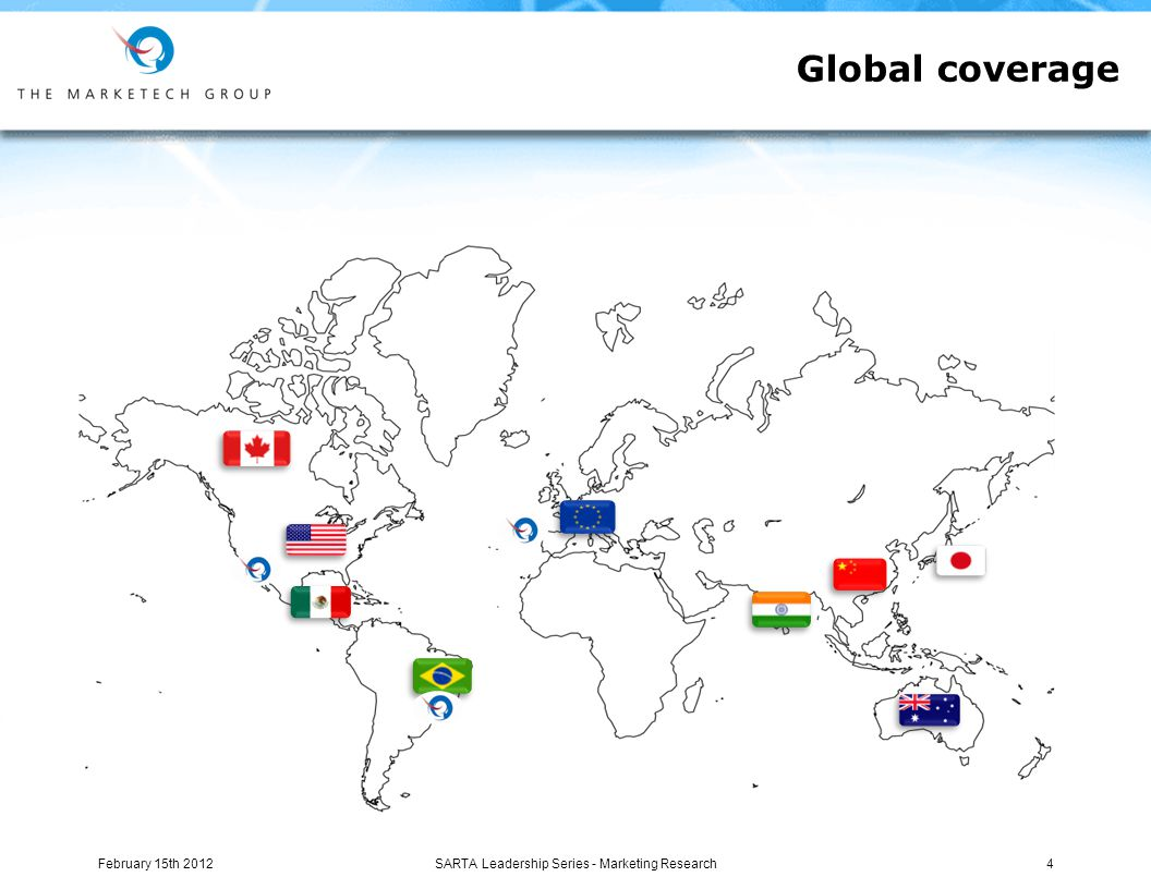 Global coverage February 15th 20124SARTA Leadership Series - Marketing Research