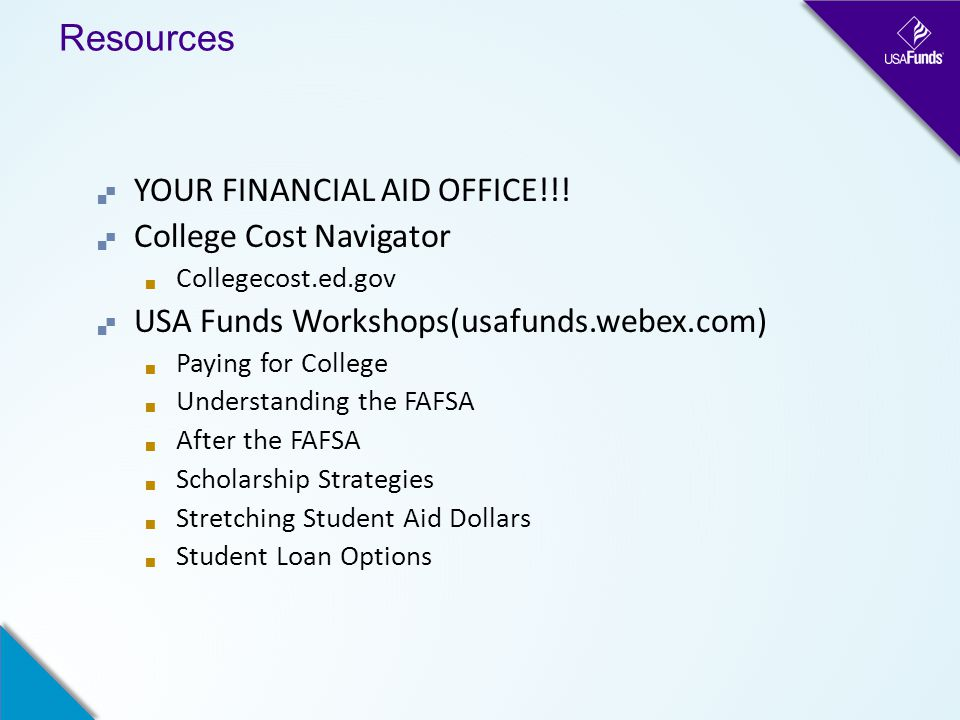Resources  YOUR FINANCIAL AID OFFICE!!.