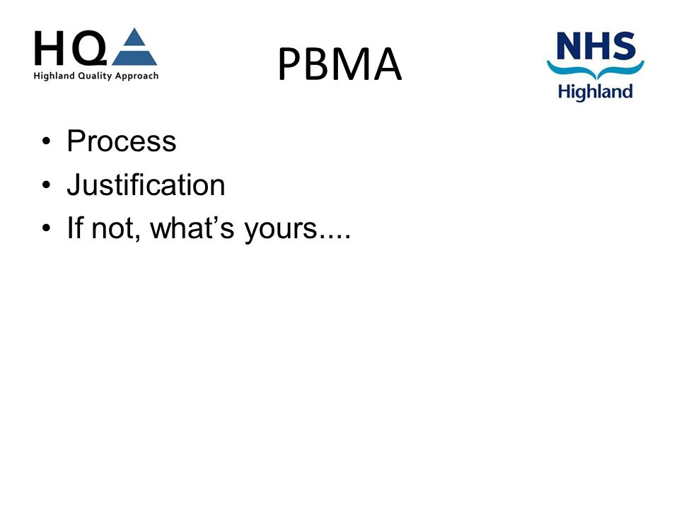 PBMA Process Justification If not, what's yours....
