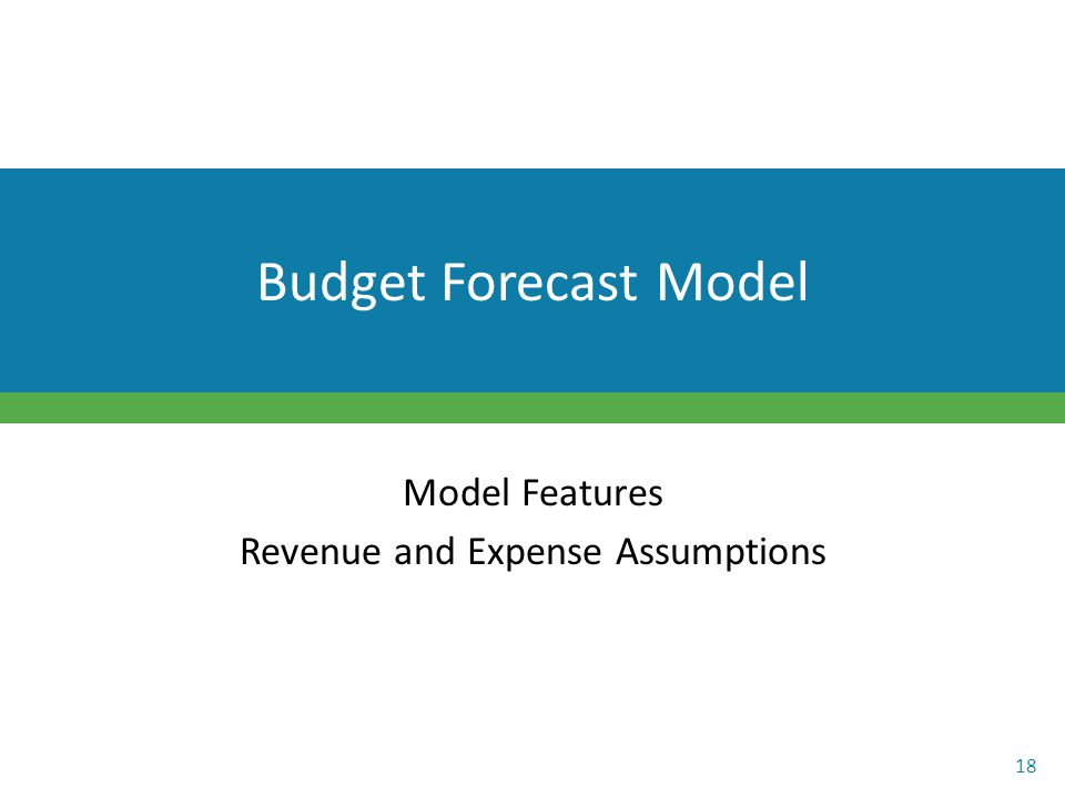 Budget Forecast Model Model Features Revenue and Expense Assumptions 18