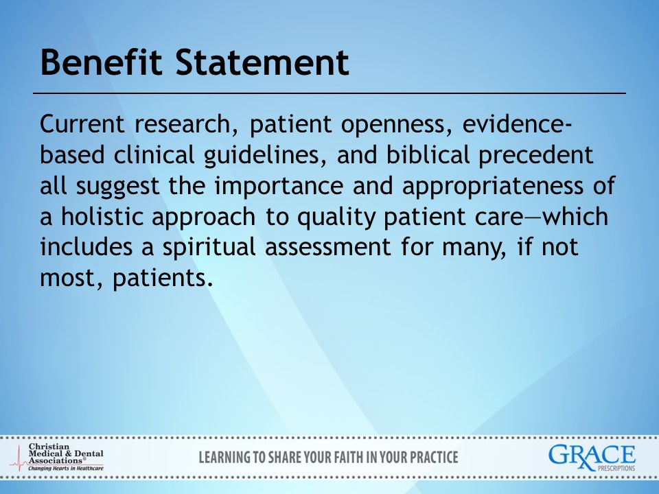 Learning Objectives At the end of this presentation, the participant should be able to: 1.Discuss why a spiritual history, when indicated, is not only appropriate in healthcare, but considered part of quality healthcare.