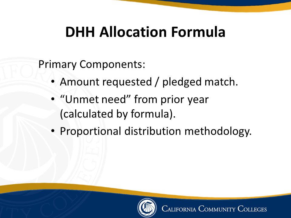 DHH Allocation Formula Primary Components: Amount requested / pledged match.