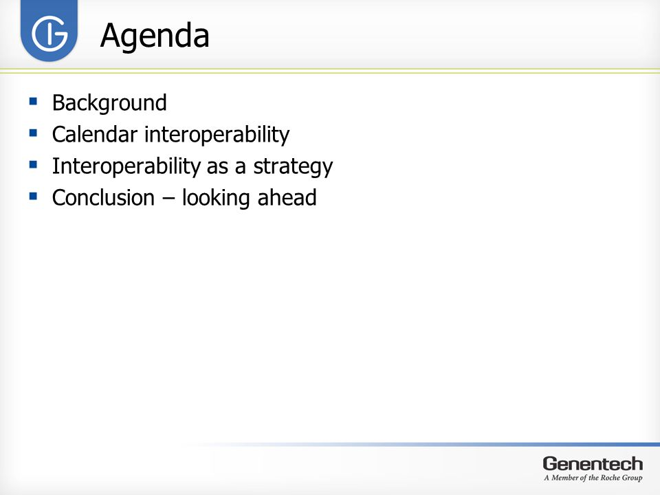 Agenda  Background  Calendar interoperability  Interoperability as a strategy  Conclusion – looking ahead