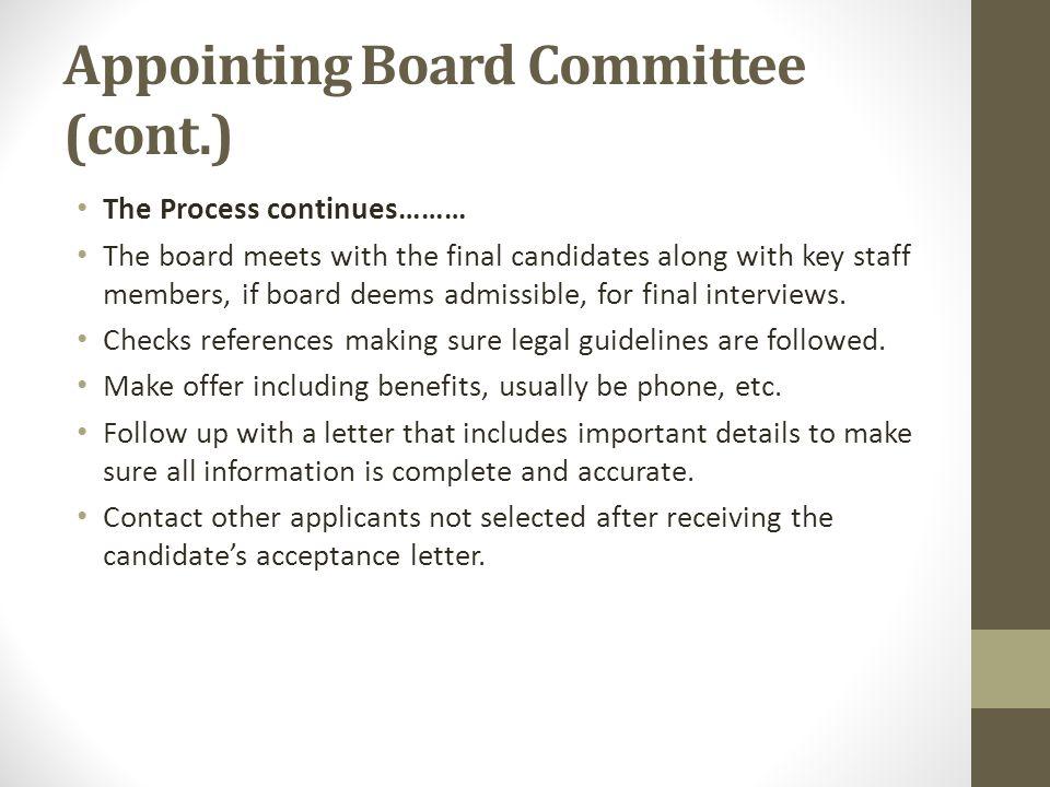 Hiring by the Board Determine Job Description for new director: Review Long-Range Plan, analyze progress, determine unmet goals, objectives, etc.